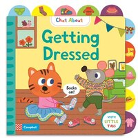 Getting Dressed: A Book About Dressing, With Tabs For Older Babies