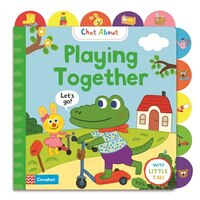 Come And Play: A Book About Playing, With Tabs For Older Babies