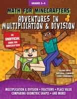 Math for Minecrafters:  Adventures in Multiplication & Divis
