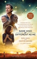 Same Kind Of Different As Me Movie Edition: A Modern-day Slave, An International Art Dealer, And The Unlikely Woman Who Bound Them