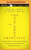 The Pin Drop Principle: Captivate, Influence, and Communicate Better Using the Time-Tested Methods of Professional Performe