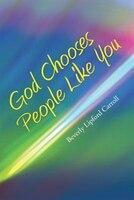 God Chooses People Like You