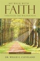 My Walk With Faith Through The Wilderness: A test of faith