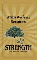 When Weakness Becomes Strength