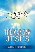 The Man Saw Jesus