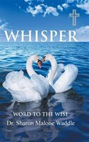 Whisper: Word to the Wise