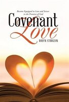 Covenant Love: Become Equipped in Love and Secure in the Promises of God