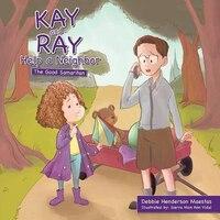 Kay and Ray Help a Neighbor: The Good Samaritan