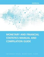 Monetary And Financial Statistics Manual And Compilation Guide: 2016