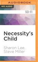 Necessity's Child: A Novel Of The Liaden Universe