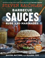 Barbecue Sauces, Rubs, And Marinades--bastes, Butters & Glaz