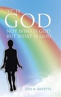 """""""It"""" Is God: Not Who Is God but What Is God"""