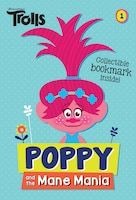 Poppy And The Mane Mania (dreamworks Trolls Chapter Book #1)