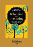 Belonging and Becoming: Creating a Thriving Family Culture (Large Print 16pt)