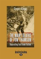 The Many Deaths of Tom Thomson: Separating Fact from Fiction (Large Print 16pt)