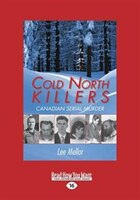 Cold North Killers: Canadian Serial Murder (Large Print 16pt)