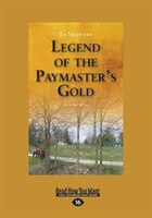 Legend of the Paymaster's Gold (Large Print 16pt)