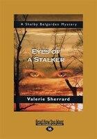 Eyes of a Stalker: A Shelby Belgarden Mystery (Large Print 16pt)