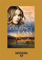 The Currency Lass (Large Print 16pt)