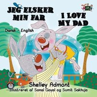 I Love My Dad: Danish English Bilingual Edition