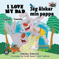 I Love My Dad: English Swedish Bilingual Edition