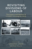 Revisiting divisions of Labour: The impacts and legacies of a modern sociological classic