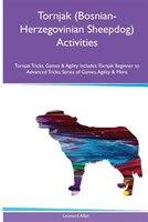 Tornjak (Bosnian-Herzegovinian Sheepdog) Activities Tornjak Tricks, Games & Agility. Includes: Tornjak Beginner to Advanced
