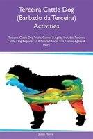 9781526915153 - Justin Harris: Terceira Cattle Dog (Barbado da Terceira) Activities Terceira Cattle Dog Tricks, Games & Agility Includes: Terceira Cattle Dog - كتاب
