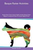 9781526915207 - Alexander Churchill: Basque Ratter Activities Basque Ratter Tricks, Games & Agility Includes: Basque Ratter Beginner to Advanced Tricks, Fun Games - كتاب