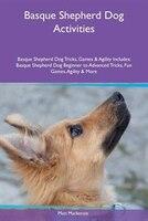9781526915214 - Matt Mackenzie: Basque Shepherd Dog Activities Basque Shepherd Dog Tricks, Games & Agility Includes: Basque Shepherd Dog Beginner to Advanced - كتاب
