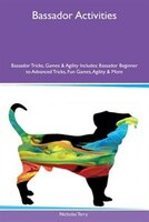 9781526915221 - Nicholas Terry: Bassador Activities Bassador Tricks, Games & Agility Includes: Bassador Beginner to Advanced Tricks, Fun Games, Agility & - كتاب