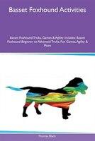 9781526915276 - Thomas Black: Basset Foxhound Activities Basset Foxhound Tricks, Games & Agility Includes: Basset Foxhound Beginner to Advanced Tricks, Fun - كتاب