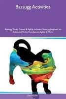 9781526915320 - Dan Hunter: Bassugg Activities Bassugg Tricks, Games & Agility Includes: Bassugg Beginner to Advanced Tricks, Fun Games, Agility & - كتاب