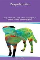 9781526915405 - Cameron Bailey: Beago Activities Beago Tricks, Games & Agility Includes: Beago Beginner to Advanced Tricks, Fun Games, Agility & More - کتاب