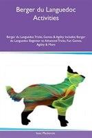 9781526915504 - Isaac Mackenzie: Berger du Languedoc Activities Berger du Languedoc Tricks, Games & Agility Includes: Berger du Languedoc Beginner to Advanced - كتاب