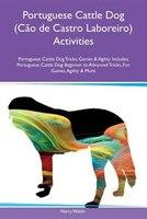 Portuguese Cattle Dog (Cão de Castro Laboreiro) Activities Portuguese Cattle Dog Tricks, Games & Agility Includes: