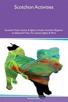 Scotchon Activities Scotchon Tricks, Games & Agility Includes: Scotchon Beginner to Advanced Tricks, Fun Games, Agility &