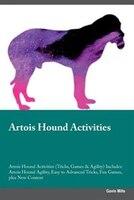 Artois Hound Activities Artois Hound Activities (Tricks, Games & Agility) Includes: Artois Hound Agility, Easy to Advanced