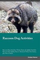 Raccoon Dog Activities Raccoon Dog Activities (Tricks, Games & Agility) Includes: Raccoon Dog Agility, Easy to Advanced