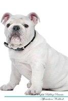 White English Bulldog Affirmations Workbook White English Bulldog Presents: Positive and Loving Affirmations Workbook. Includes: M - Live Positivity