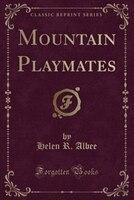 Mountain Playmates (Classic Reprint)