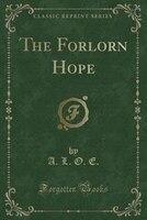 The Forlorn Hope (Classic Reprint)