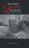 Sacred Love Secrets: 244 Excerpts of Wild Love Secrets