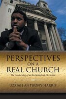 Perspectives on a Real Church: The Awakening of an Ecclesiastical Electorate