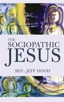 The Sociopathic Jesus