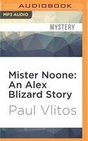 Mister Noone:  An Alex Blizard Story