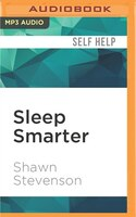 """Sleep Smarter: """"21 Essential Strategies To Sleep Your Way To A Better Body, Better Health, And Bigger Success"""""""