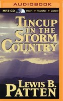 Tincup In The Storm Country - Lewis B. Patten