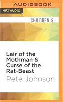 Lair Of The Mothman & Curse Of The Rat-beast