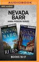 Nevada Barr Anna Pigeon Series:  Books 16-17: Burn & The Rope